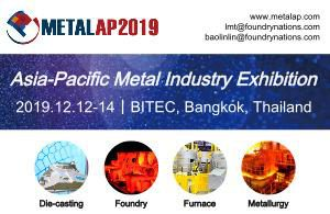 Metal AP 2019 Asia-Pacific Metal Industry Exhibition @ BITEC, Bangkok